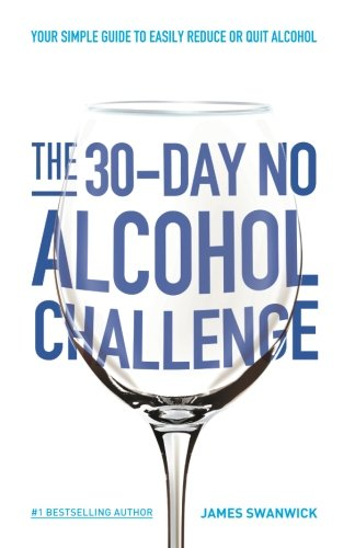 The 30-Day No Alcohol Challenge By James Swanwick
