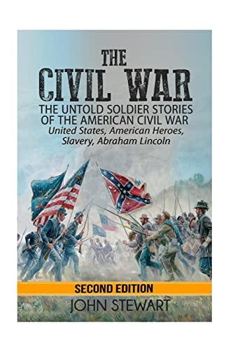 The Civil War By Captain John Stewart, Bsc(hons) PhD (University of Birmingham UK (Emeritus))