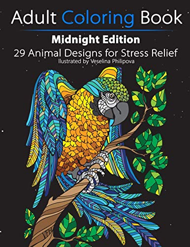 Adult Coloring Book: Midnight Edition: 29 Animal Designs for Stress Relief (Unibul Press Coloring Books) By Illustrated by Veselina Philipova