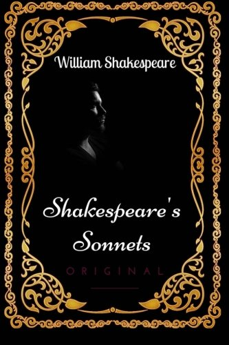 Shakespeare's Sonnets: By William Shakespeare - Illustrated By William Shakespeare