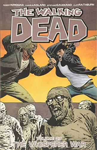 The Walking Dead Volume 27: The Whisperer War By Robert Kirkman