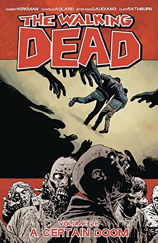 The Walking Dead Volume 28: A Certain Doom By Robert Kirkman