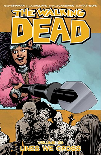 The Walking Dead Volume 29: Lines We Cross By Robert Kirkman