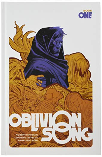 Oblivion Song by Kirkman & De Felici Book 1 By Robert Kirkman