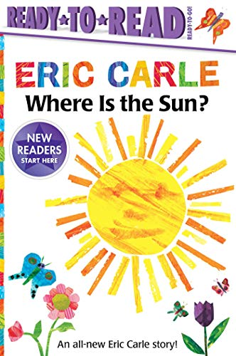 Where Is the Sun? By Eric Carle