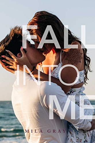 Fall into Me By Mila Gray