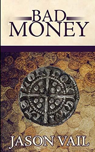 Bad Money By Jason Vail