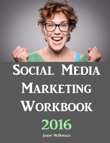 Social Media Marketing Workbook By Jason McDonald Ph D