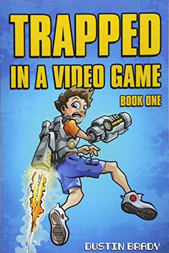 Trapped in a Video Game By Dustin Brady