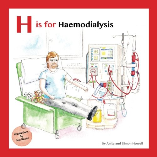 H Is for Haemodialysis By Anita Howell
