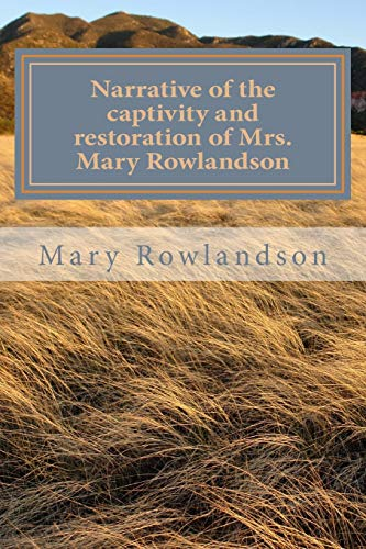 Narrative of the captivity and restoration of Mrs. Mary Rowlandson By Angel Sanchez