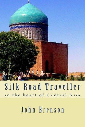 Silk Road Traveller By John Brenson