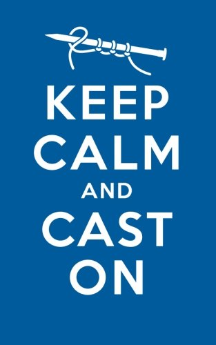 Keep Calm Cast On By Unbound Press