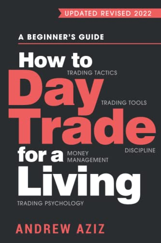 How to Day Trade for a Living By Andrew Aziz