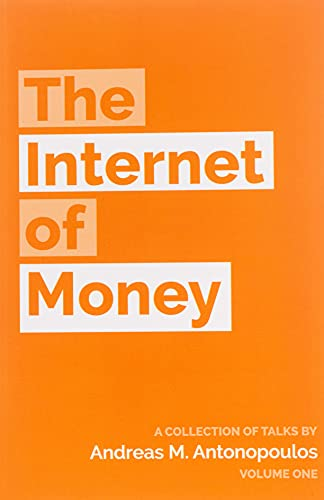 The Internet of Money By Andreas M Antonopoulos
