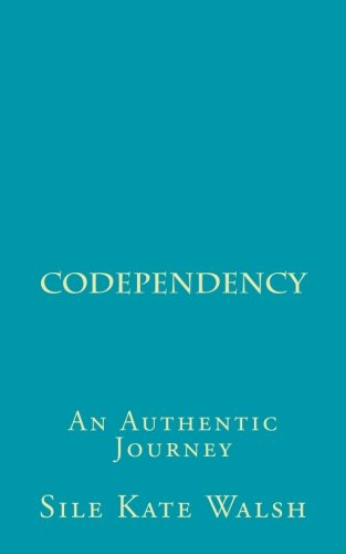 Co-Dependency By Sile Kate Walsh