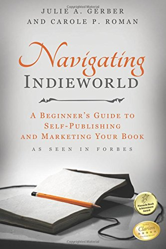 Navigating Indieworld By Carole P Roman