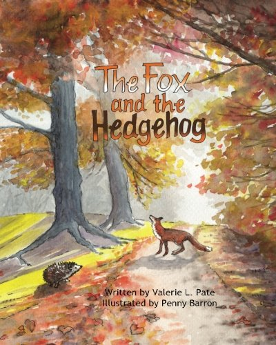 The Fox and the Hedgehog By Penny J Barron