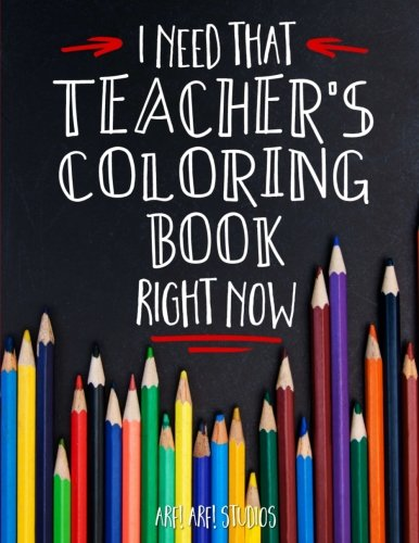 I Need That Teacher's Coloring Book Right Now By Jim Erskine