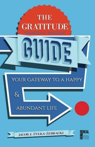 The Gratitude Guide By MR Jacob J Zylka-Zebracki