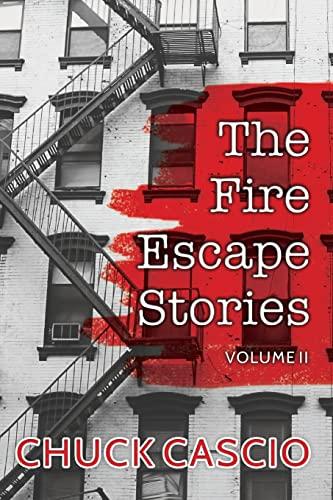 The Fire Escape Stories By Chuck Cascio