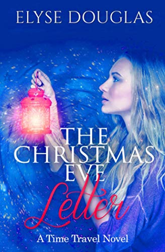 The Christmas Eve Letter By Elyse Douglas