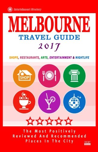 Melbourne Travel Guide 2017 By Arthur W Groom