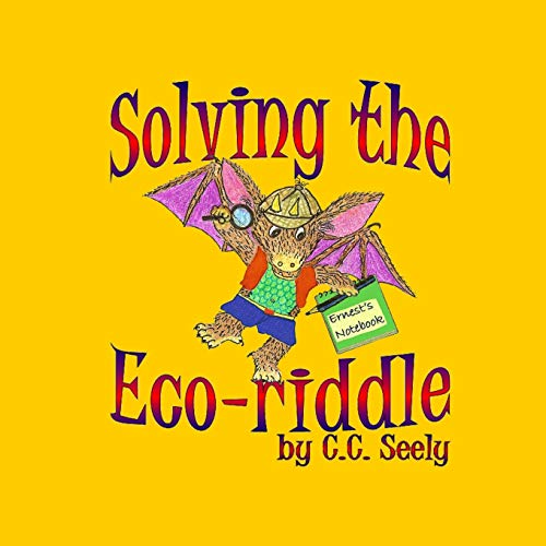 Solving the Ecoriddle By C C Seely
