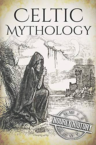Celtic Mythology By Hourly History