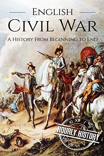 English Civil War By Hourly History