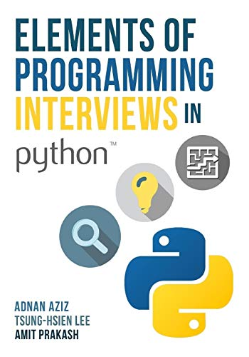 Elements of Programming Interviews in Python: The Insiders' Guide By Tsung-Hsien Lee
