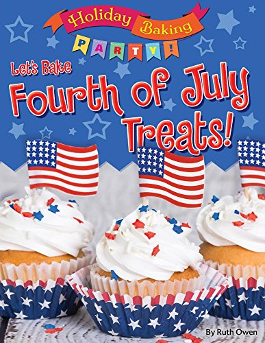 Let's Bake Fourth of July Treats! By Ruth Owen
