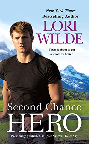 Second Chance Hero (Previously Published as Once Smitten, Twice Shy) By Lori Wilde
