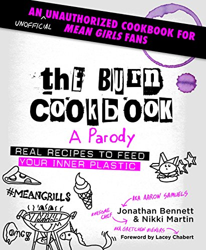 The Burn Cookbook By Jonathan Bennett
