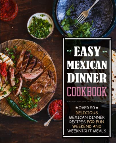 Easy Mexican Dinner Cookbook By Booksumo Press