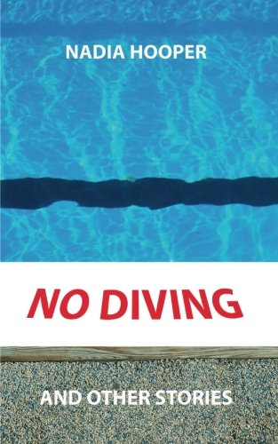 No Diving and Other Stories By Nadia Hooper