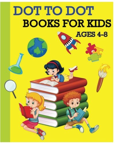 Dot To Dot Books For Kids Ages 4-8 By Violet