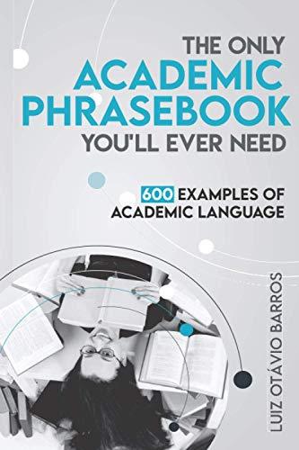 The Only Academic Phrasebook You'll Ever Need By Luiz Otavio Barros