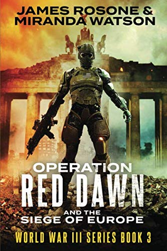 Operation Red Dawn and the Siege of Europe By Miranda Watson
