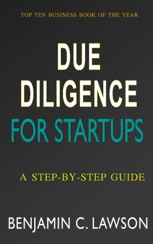 Due Diligence for Startups By Benjamin C Lawson