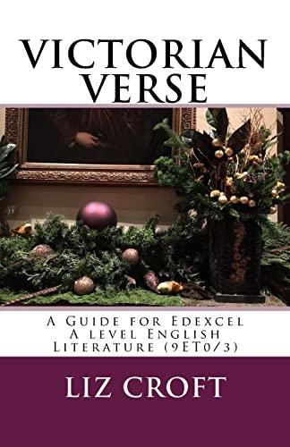 VICTORIAN VERSE A Guide for Edexcel A level English Literature (9ET0/3) par Liz Croft