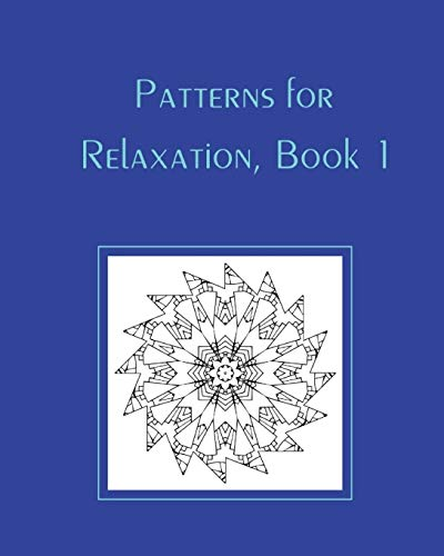 Patterns for Relaxation, Book 1 By Shan Marshall