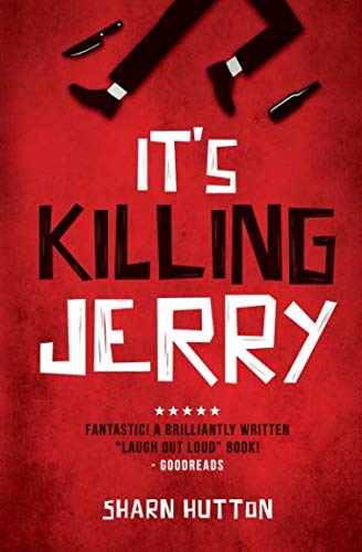 It's Killing Jerry By Sharn Hutton