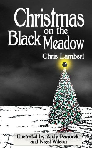 Christmas on the Black Meadow By Chris Lambert