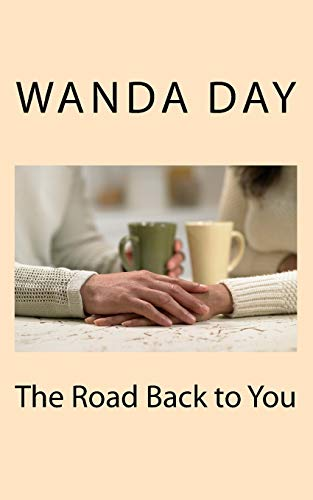 The Road Back to You By Wanda Day