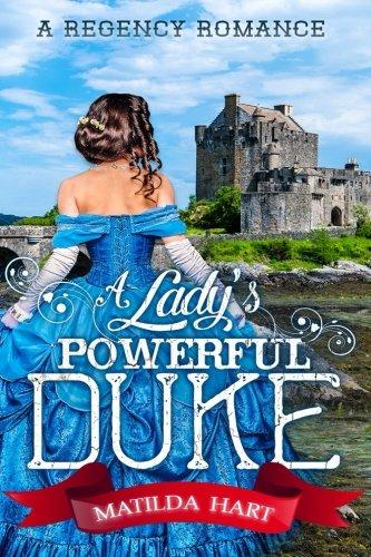 A Lady's Powerful Duke By Matilda Hart