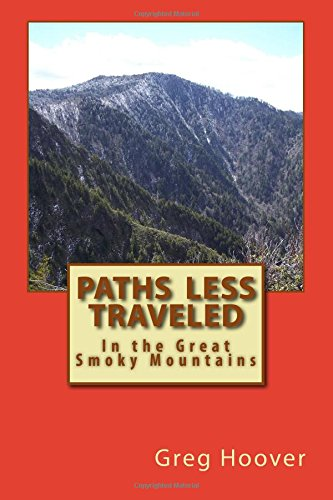 Paths Less Traveled: In the Great Smoky Mountains By Greg Hoover