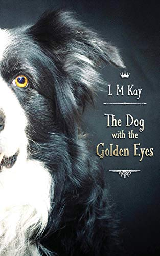 The Dog with the Golden Eyes By Andrew Campbell-Howes