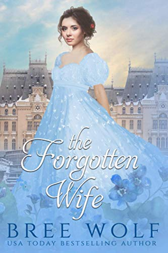 The Forgotten Wife By Bree Wolf
