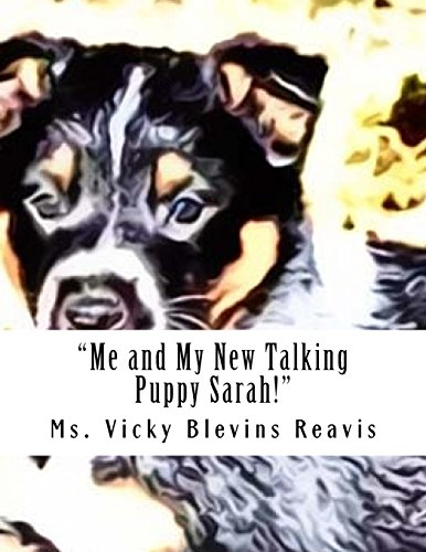 Me and My New Talking Puppy Sarah! By Vicky 'a Blevins Reavis